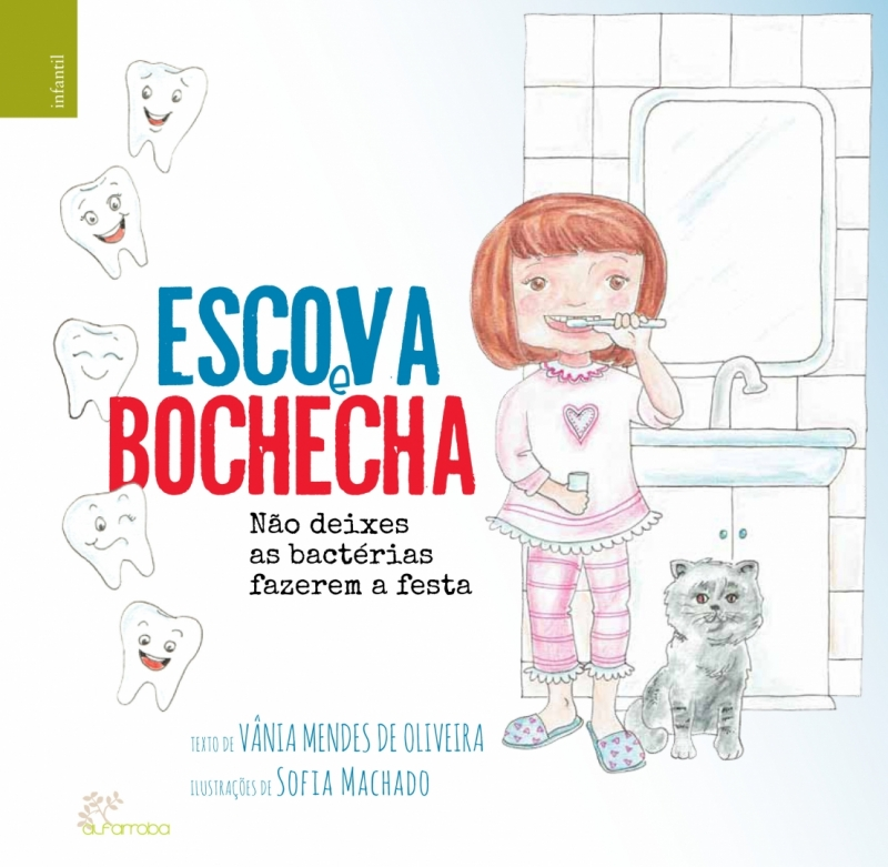Escova e Bochecha - não deixes as bactérias fazerem a festa