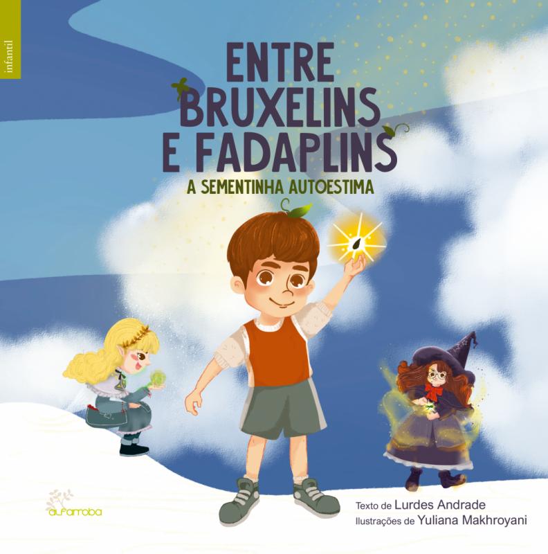 Alfarroba - Entre Bruxelins e Fadaplins - A sementinha autoestima 1 Imagem zoom