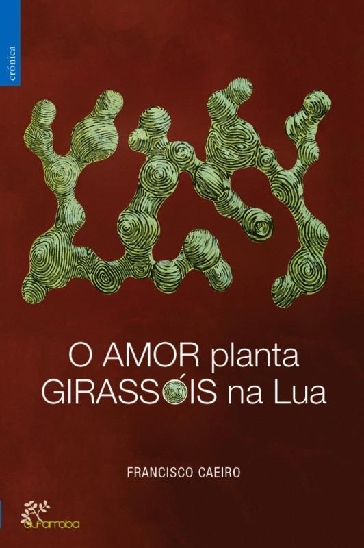 O amor planta girassóis na Lua