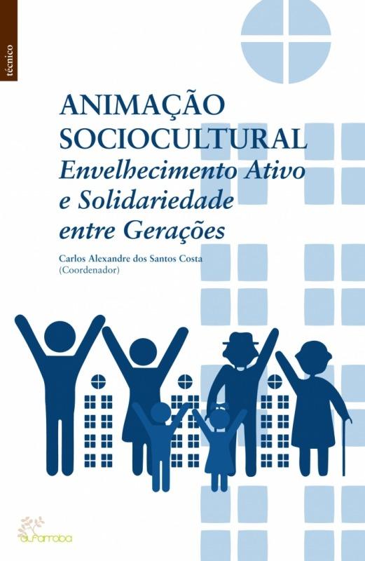 Alfarroba - Animação Sociocultural —  Envelhecimento Ativo e Solidariedade entre Gerações 1 Imagem zoom