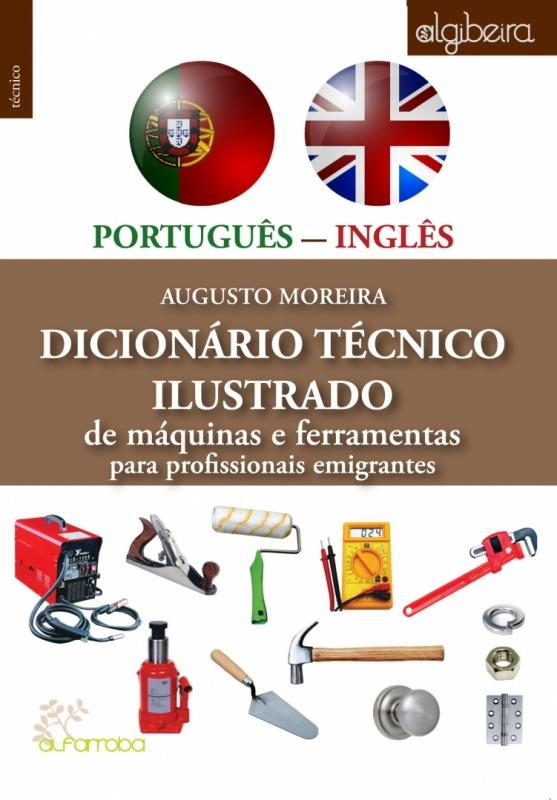 Alfarroba - Dicionário técnico ilustrado de máquinas e ferramentas para profissionais imigrantes PORTUGUÊS-INGLÊS 1 Imagem zoom