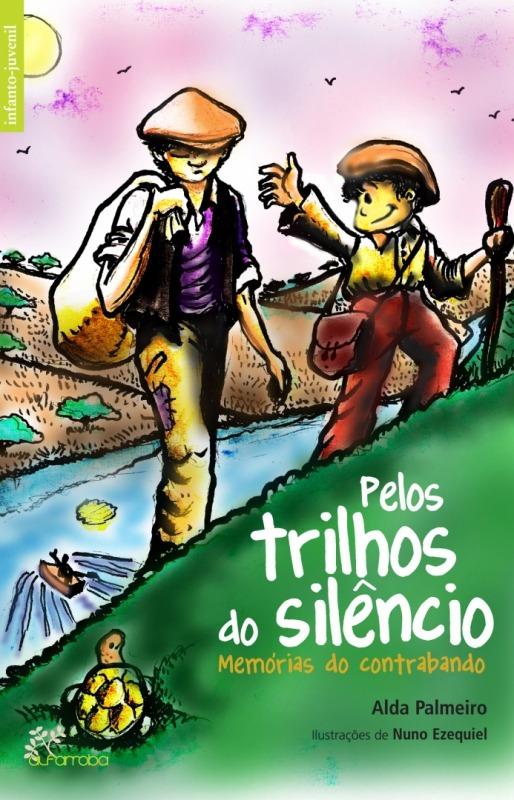 Pelos trilhos do silêncio — Memórias do contrabando